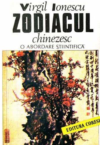 Zodiacul chinezesc: o abordare stiintifica - Virgil Ionescu