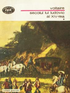 Secolul lui Ludovic al XIV-lea (2 vol.) - Voltaire
