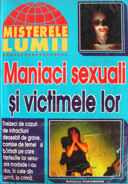 Maniaci sexuali si victimele lor - Misterele lumii