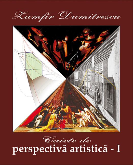 Caiete de perspectiva artistica - Zamfir Dumitrescu