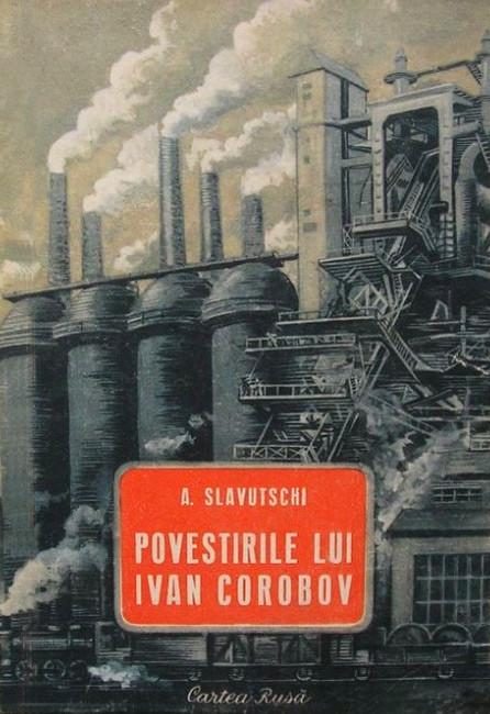 Povestirile lui Ivan Corobov - A. Slavutschi