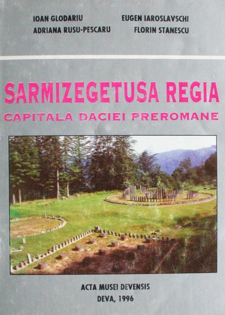 Sarmizegetusa Regia: capitala Daciei preromane - Acta Musei Devensis