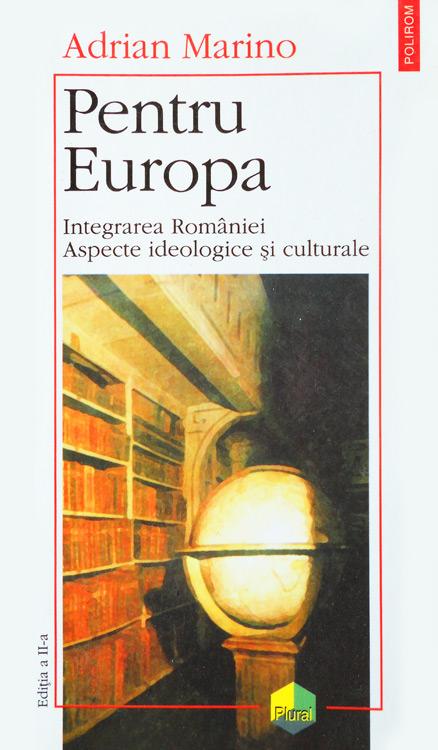 Pentru Europa. Integrarea Romaniei