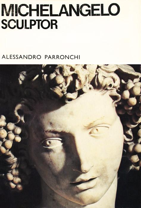 Michelangelo sculptor - Alessandro Parronchi