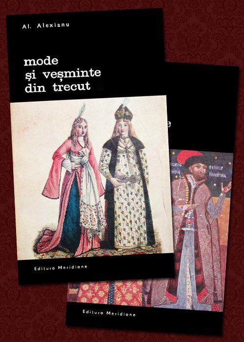Mode si vesminte din trecut (2 vol.) - Al. Alexianu