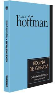 Regina de gheata - Alice Hoffman