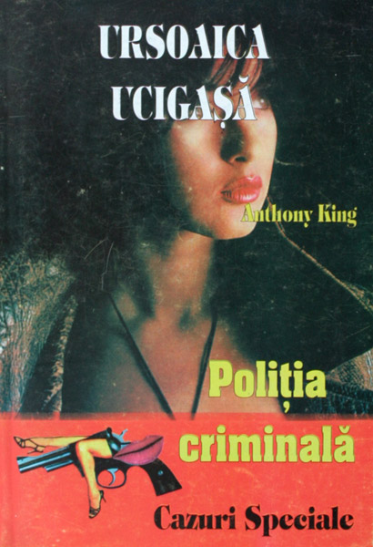 Politia Criminala: (04) Ursoaica ucigasa - Anthony King
