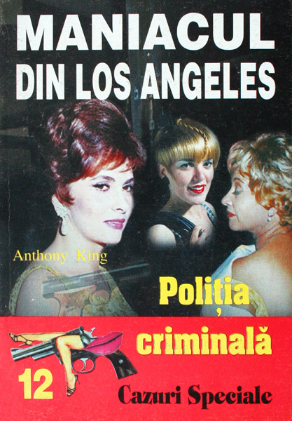 Politia Criminala: (12) Maniacul din Los Angeles - Anthony King