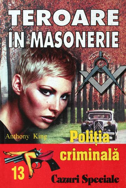 Politia Criminala: (13) Teroare in masonerie - Anthony King