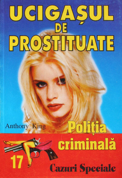 Politia Criminala: (17) Ucigasul de prostituate - Anthony King