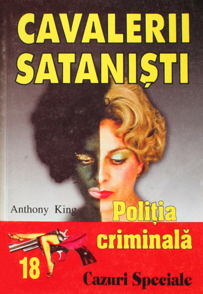 Politia Criminala: (18) Cavalerii satanisti - Anthony King