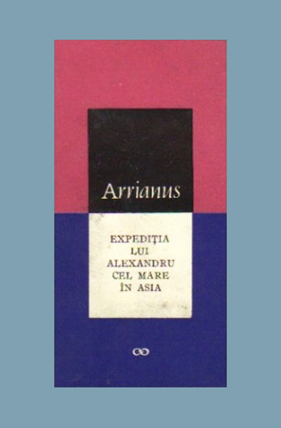 Expeditia lui Alexandru cel Mare in Asia - Arrianus