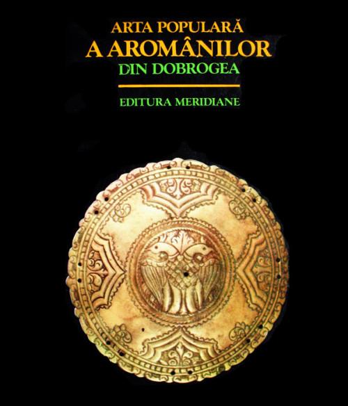 Arta populara a aromanilor din Dobrogea -