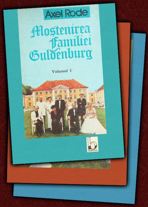 Mostenirea familiei Guldenburg (3 vol.) - Axel Rode / Michael Baier