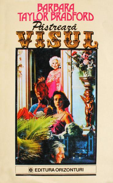 Pastreaza visul (2 vol.) - Barbara Taylor Bradford