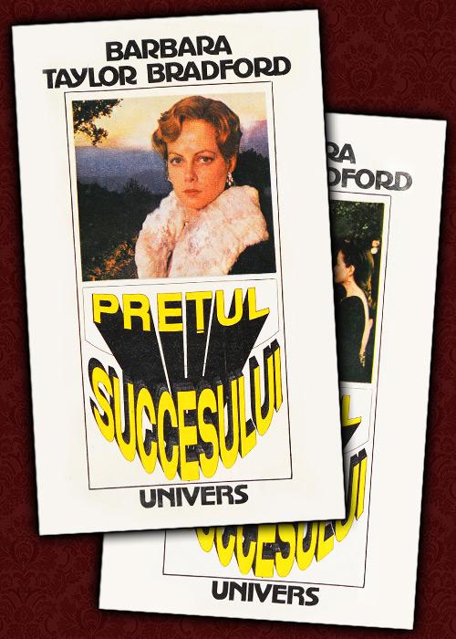 Pretul succesului (2 vol.) - Barbara Taylor Bradford