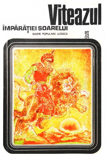 Viteazul imparatiei soarelui (basme populare uzbece) - ***