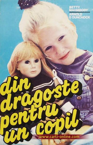 Din dragoste pentru un copil - Betty Mahmoody