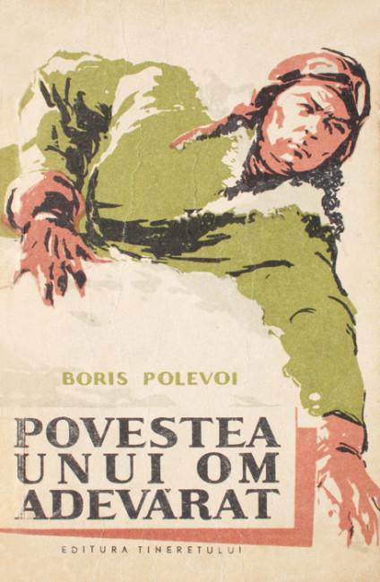 Povestea unui om adevarat - Boris Polevoi
