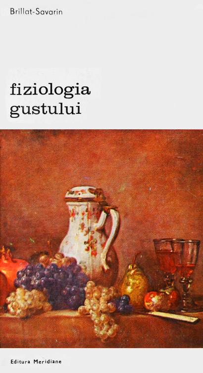 Fiziologia gustului - Brillat Savarin