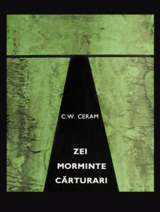 Zei morminte carturari - C.W. Ceram