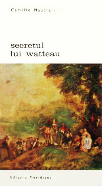 Secretul lui Watteau - Camile Mauclair