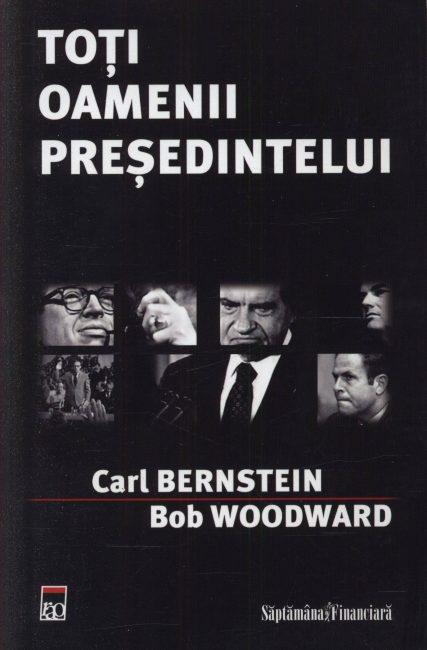 Toti oamenii presedintelui - Carl Bernstein