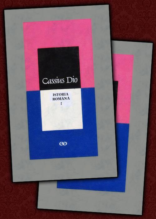 Istoria Romana (2 vol.) - Cassius Dio