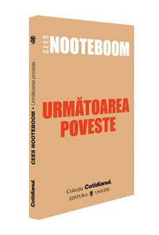 Urmatoarea poveste - Cees Nooteboom