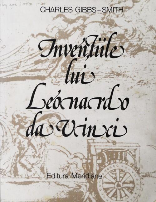 Inventiile lui Leonardo Da Vinci - Charles Gibbs-Smith