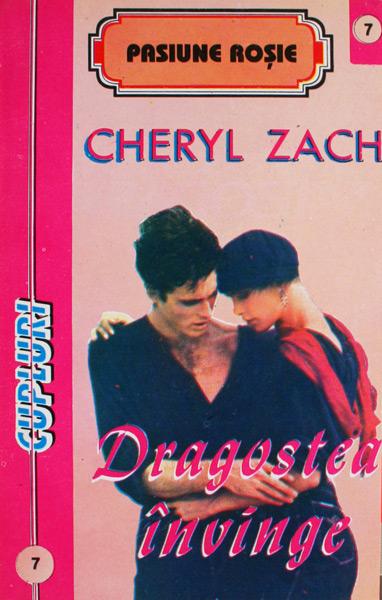 Dragostea invinge - Cheryl Zach