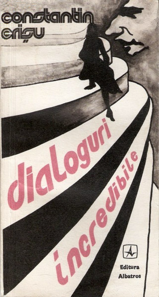 Dialoguri incredibile - Constantin Crisu