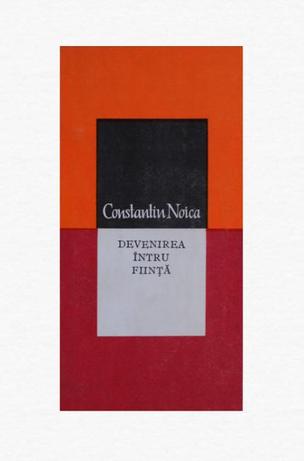Devenirea intru fiinta - Constantin Noica