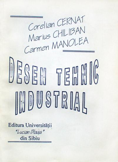 Desen tehnic si industrial - Corelian Cernat