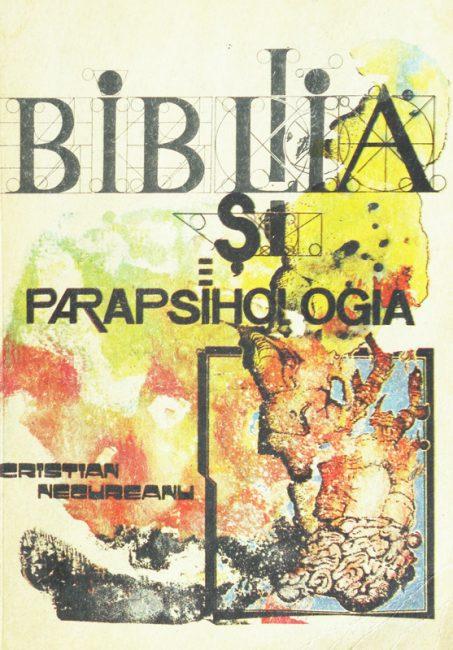 Biblia si parapsihologia - Cristian Negureanu