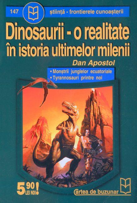 Dinosaurii - o realitate in istoria ultimelor milenii - Dan Apostol