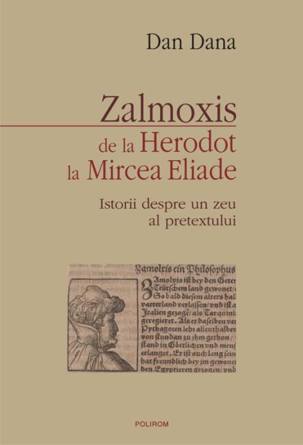 Zalmoxis de la Herodot la Mircea Eliade - Dana Dan