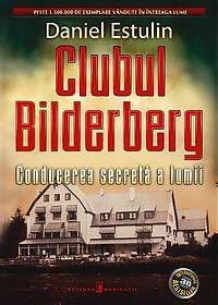 Clubul Bilderberg. Conducerea secreta a lumii - Daniel Estulin