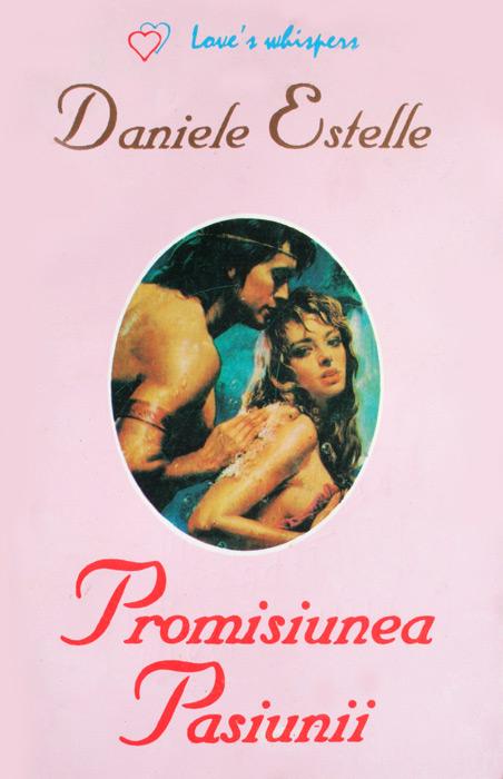 Promisiunea pasiunii - Danielle Estelle