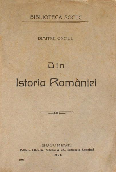 Din istoria Romaniei (1914) - Dimitre Onciul