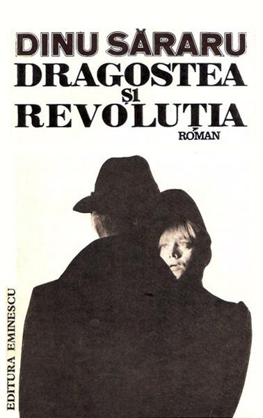 Dragostea si revolutia - Dinu Sararu