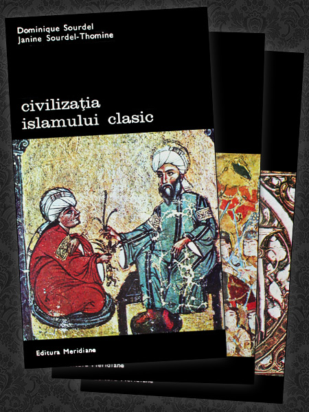 Civilizatia Islamului clasic (3 vol.) - Dominique Sourdel