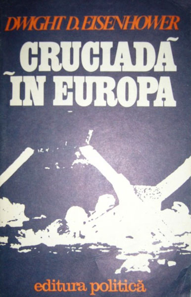 Cruciada in Europa - Dwight D. Eisenhower
