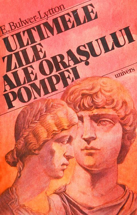 Ultimele zile ale orasului Pompei - E. Bulwer-Lytton