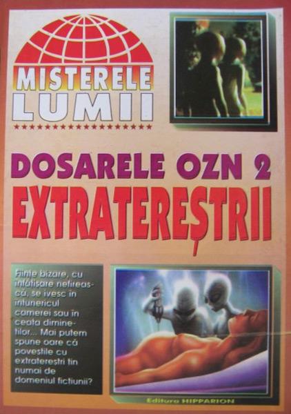 Dosarele OZN - Extraterestrii - Misterele lumii