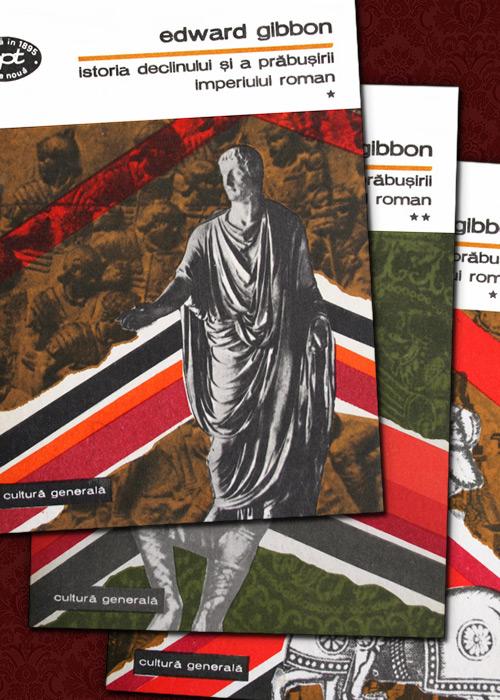 Istoria declinului si a prabusirii Imperiului Roman (3 vol.) - Edward Gibbon