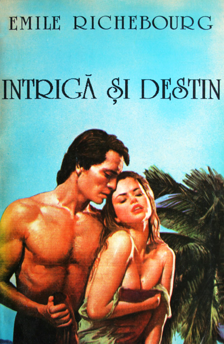 Intriga si destin - Emile Richebourg