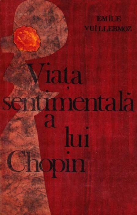 Viata sentimentala a lui Chopin - Emile Vuillermoz