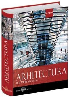 Arhitectura. O istorie vizuala - Enciclopedii esenţiale