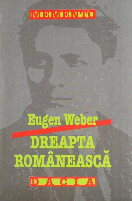 Dreapta romaneasca - Eugen Weber